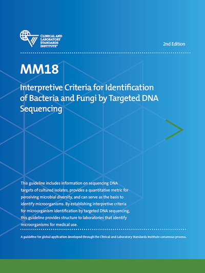 Interpretive Criteria for Identification of Bacteria and Fungi by Targeted DNA Sequencing, 2nd Edition