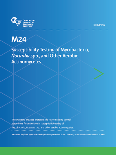 Susceptibility Testing of Mycobacteria, Nocardia spp., and Other Aerobic Actinomycetes, 3rd Edition