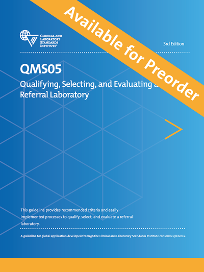 Qualifying, Selecting, and Evaluating a Referral Laboratory, 3rd Edition